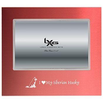 4 x 6  Metal Picture Frame  - I Love My Siberian Huskie