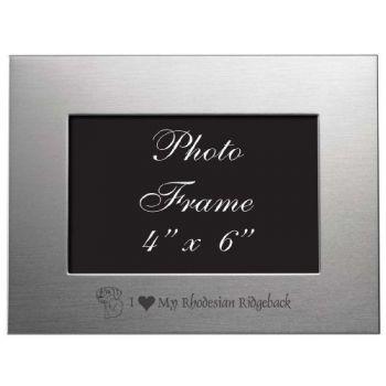 4x6 Brushed Metal Picture Frame - I Love My Rhodesian Ridgeback