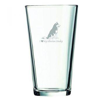 16 oz Pint Glass   - I Love My Siberian Huskie
