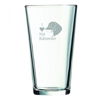 16 oz Pint Glass   - I Love My Rottweiler