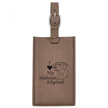 Leatherette Luggage Tag -I love my Rhodesian Ridgeback-Brown