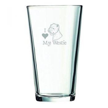 16 oz Pint Glass   - I Love My Westie