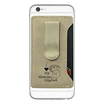 Cell Phone Card Holder Wallet with Money Clip  - I Love My Rhodesian Ridgeback