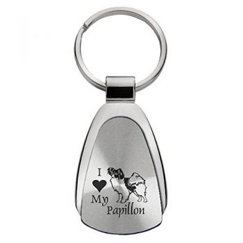 Teardrop Shaped Keychain Fob  - I Love My Papillon