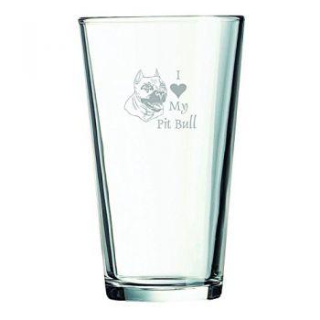 16 oz Pint Glass   - I Love My Pit Bull