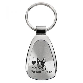 Teardrop Shaped Keychain Fob  - I Love My Boston Terrier