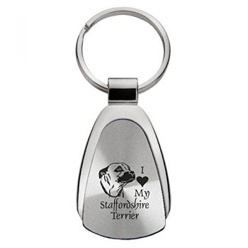 Teardrop Shaped Keychain Fob  - I Love My Staffordshire Terrier