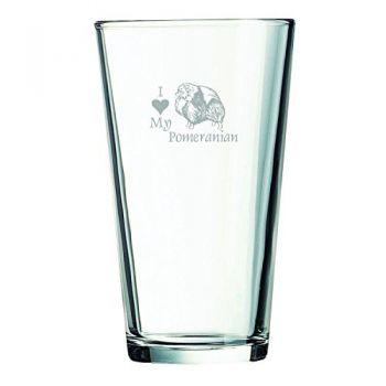 16 oz Pint Glass   - I Love My Pomeranian
