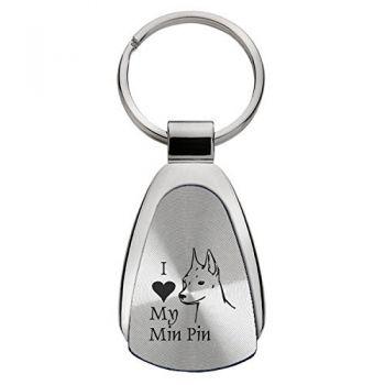 Teardrop Shaped Keychain Fob  - I Love My Miniature Pinscher