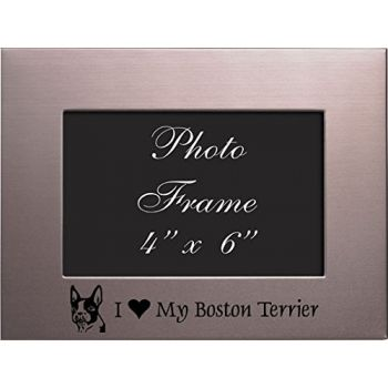 4 x 6  Metal Picture Frame  - I Love My Boston Terrier