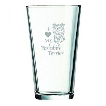 16 oz Pint Glass   - I Love My Yorkie