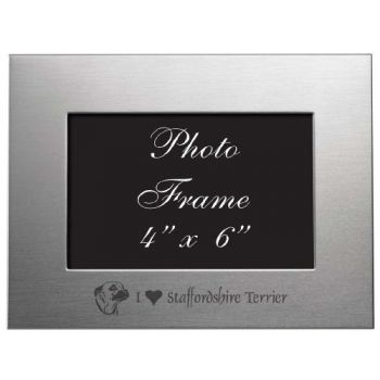 4 x 6  Metal Picture Frame  - I Love My Staffordshire Terrier