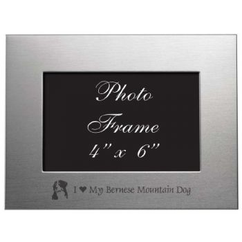 4 x 6  Metal Picture Frame  - I Love My Bernese Mountain Dog